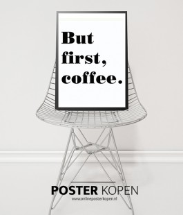 but-first-coffee-poster-onlineposterkopen