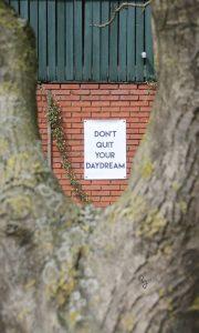 Tuinposter-Dont-quit-your-daydream-onlineposterkopen